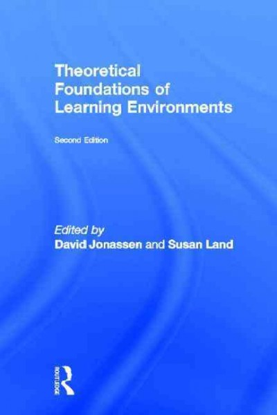 Theoretical foundations of learning environments /