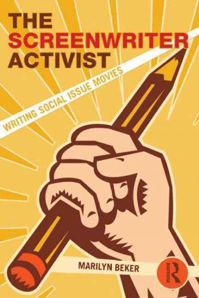 The screenwriter activist : : writing social issue movies