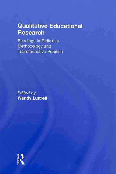 Qualitative educational research : readings in reflexive methodology and transformative practice /