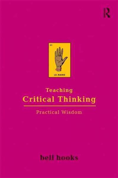 Teaching critical thinking : practical wisdom /