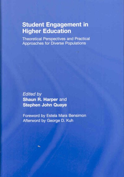 Student engagement in higher education : theoretical perspectives and practical approaches for diverse populations /