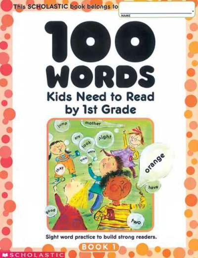 100 Words: Kids Need to Read by 1st Grade