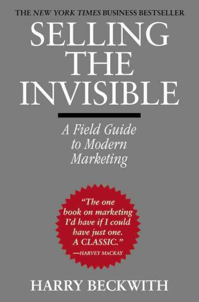 Selling the invisible : a field guide to modern marketing /