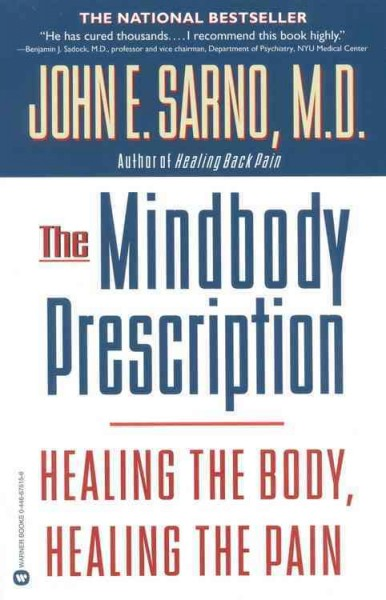 Mindbody Prescription: Healing the Body, Healing the Pain