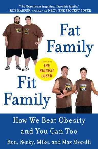 Fat family/fit family : how we beat obesity and you can too /