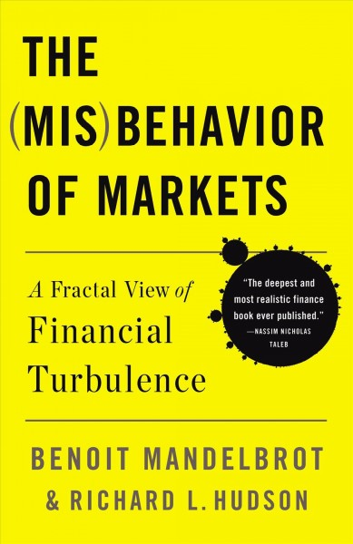 The (mis)behavior of markets : a fractal view of financial turbulence /