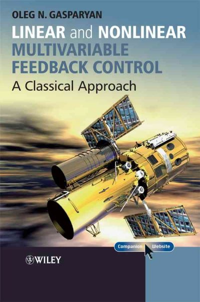 Linear and nonlinear multivariable feedback control : a classical approach /