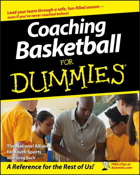 Coaching basketball for dummies /