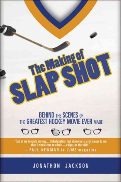 The making of Slap shot : behind the scenes of the greatest hockey movie /
