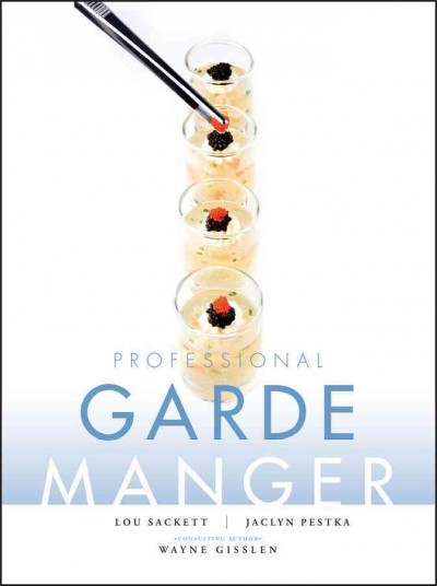 Professional garde manger : a comprehensive guide to cold food preparation /