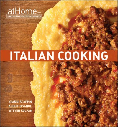 Italian cooking at home with the Culinary Institute of America /