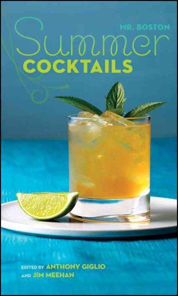 Mr. Boston summer cocktails /