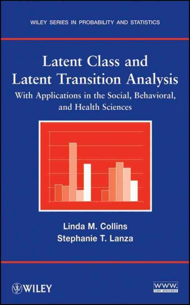 Latent class and latent transition analysis : with applications in the social behavioral, and health sciences /