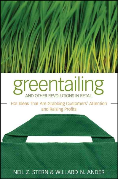 Greentailing and other revolutions in retail:hot ideas that are grabbing customer