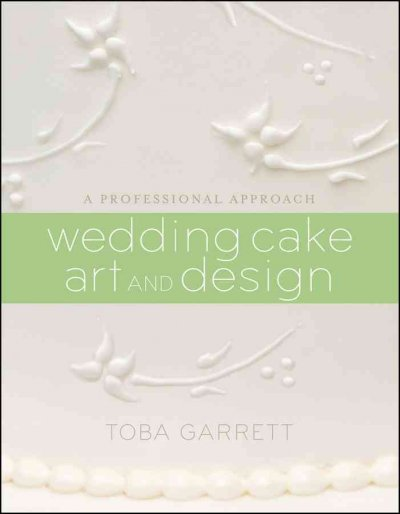 Wedding cake art and design : a professional approach /