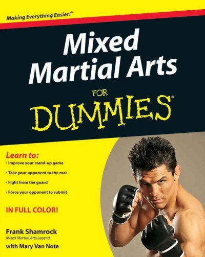 Mixed martial arts for dummies /