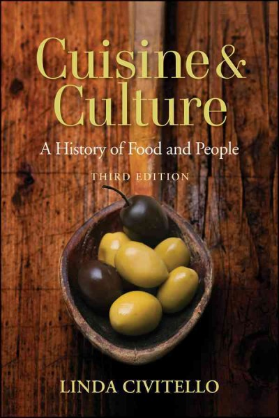Cuisine and culture : a history of food and people /