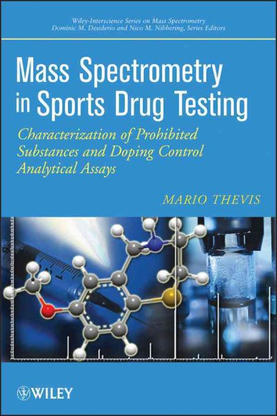 Mass spectrometry in sports drug testing : characterization of prohibited substances and doping control analytical assays /