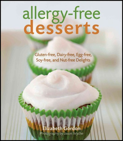 Allergy-free desserts : gluten-free, dairy-free, egg-free, soy-free, and nut-free delights /