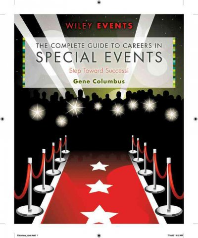 The complete guide to careers in special events : step toward success! /