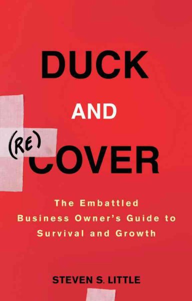 Duck and (re)cover:the embattled business owner