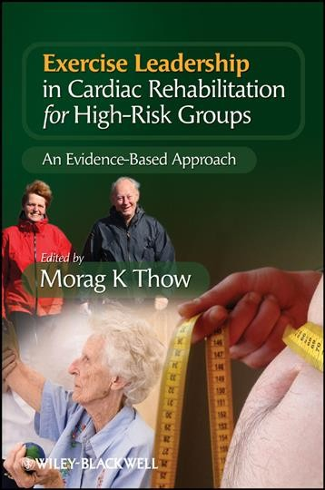 Exercise leadership in cardiac rehabilitation for high-risk groups : an evidence-based approach /