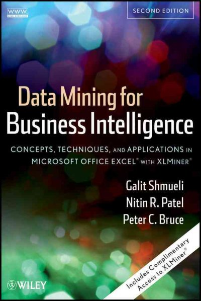 Data mining for business intelligence : concepts, techniques, and applications in Microsoft Office Excel with XLMiner