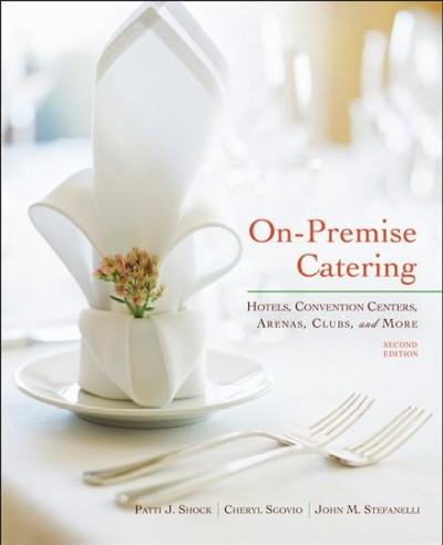 On-premise catering : hotels, convention centers, arenas, clubs, and more /
