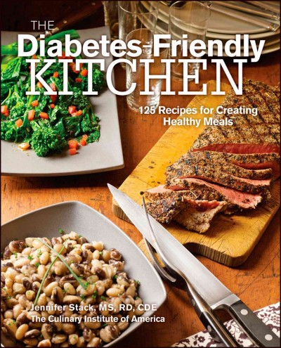 The diabetes-friendly kitchen : 125 recipes for creating healthy meals /