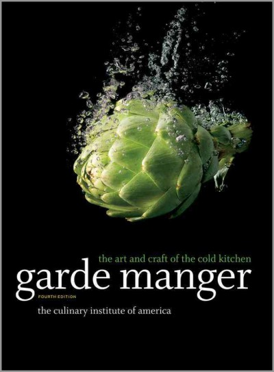 Garde manger : the art and craft of the cold kitchen /