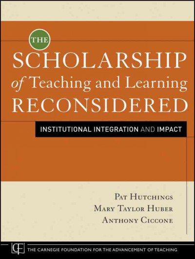 The scholarship of teaching and learning reconsidered : institutional integration and impact /