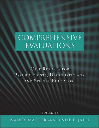 Comprehensive evaluations : case reports for psychologists, diagnosticians, and special educators /