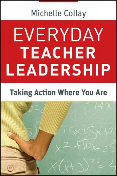 Everyday teacher leadership : taking action where you are /