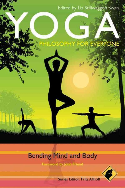Yoga-- philosophy for everyone : bending mind and body /