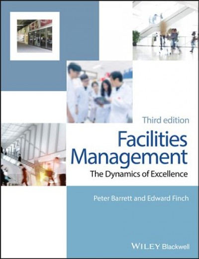Facilities management : : the dynamics of excellence