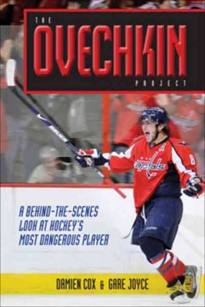 The Ovechkin project : a behind-the-scenes look at hockey