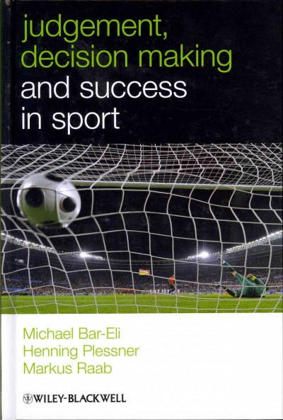 Judgement, decision making and success in sport /
