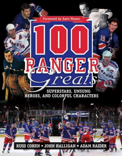 100 Ranger greats : superstars, unsung heroes and colorful characters /