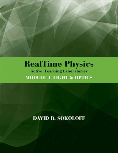 RealTime physics. Module 4, Light and optics : active learning laboratories