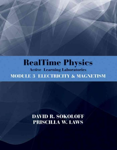 RealTime physics. Module 3, Electricity and magnetism : active learning laboratories