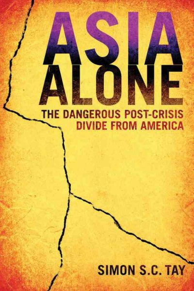 Asia alone:the dangerous post-crisis divide from America