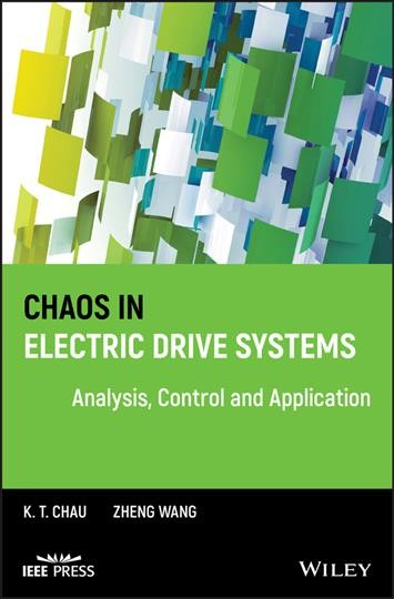 Chaos in electric drive systems : analysis, control, and application /