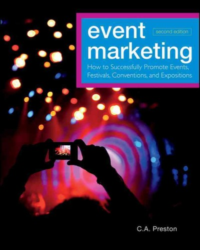 Event marketing : how to successfully promote events, festivals, conventions, and expositions /