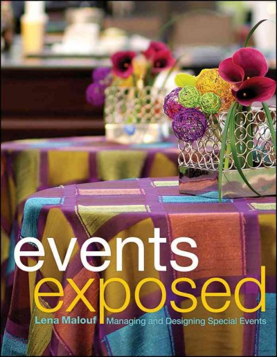 Events exposed : managing & designing special events /