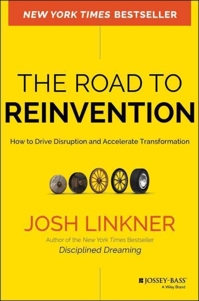 The road to reinvention : : how to drive disruption and accelerate transformation