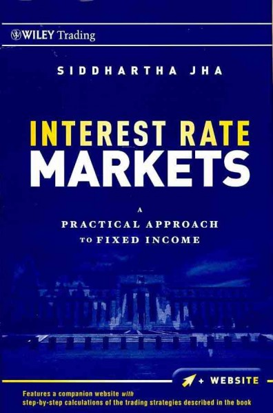 Interest rate markets:a practical approach to fixed income