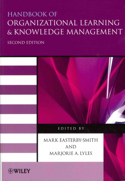 Handbook of organizational learning and knowledge management /