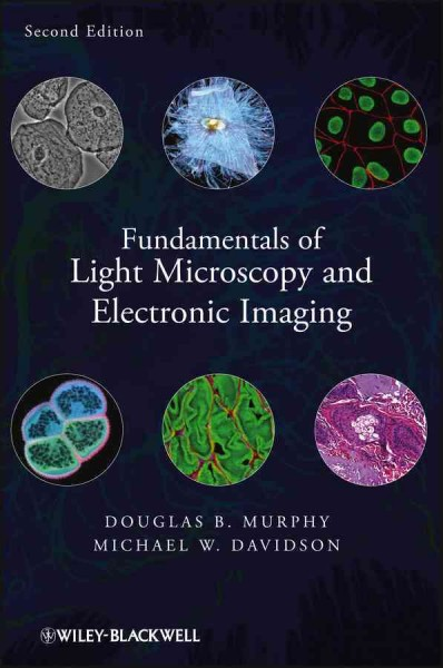 Fundamentals of light microscopy and electronic imaging /