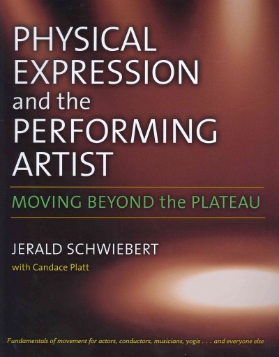 Physical expression and the performing artist : moving beyond the plateau /