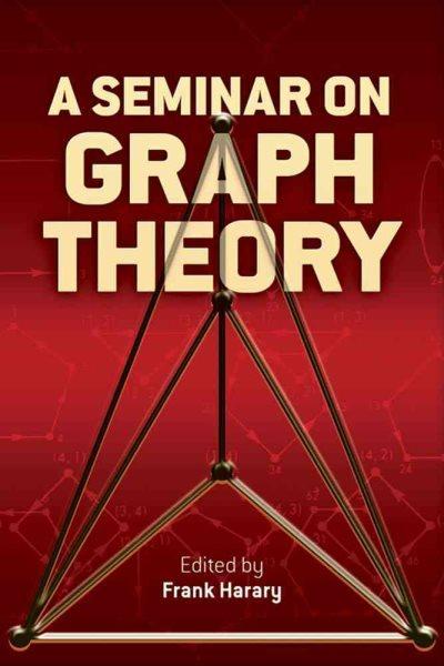 A Seminar on Graph Theory